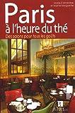 echange, troc Marie Clementine, Sophie Marguerite - Paris à l'heure du thé : Des salons pour tous les goûts, Edition bilingue Français-Anglais