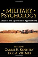 Military Psychology, First Edition: Clinical and Operational Applications