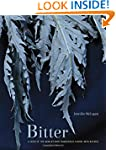 Bitter: A Taste of the World's Most D...