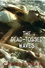 The Dead-Tossed Waves (The Forest of Hands and Teeth)