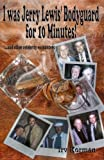 img - for I was Jerry Lewis' Bodyguard for 10 Minutes!: and other celebrity encounters book / textbook / text book