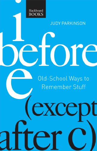 I Before E ( Except After C): Old-School Ways to Remember Stuff PDF