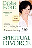 img - for Spiritual Divorce: Divorce as a Catalyst for an Extraordinary Life book / textbook / text book