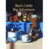 Ben's Little Big Adventureby Rachel Shirley