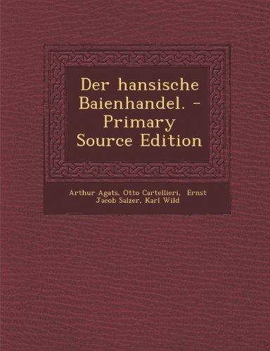Der hansische Baienhandel.