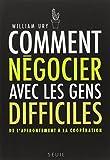comment négocier avec les gens difficiles ; de l'affrontement à la coopération (2020898470) by Ury, William