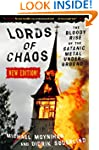Lords of Chaos: The Bloody Rise of th...
