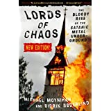 Lords of Chaos: The Bloody Rise of the Satanic Metal Undergroundby Didrik Soderlind