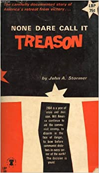 None Dare Call It Treason: john stormer: 9780914053118: Amazon.com: Books