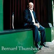Bernard Thurnheer erzählt (erlebt & erinnert) | Bernard Thurnheer