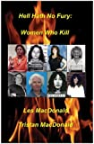 img - for Hell Hath No Fury: Women Who Kill book / textbook / text book