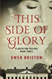 img - for This Side of Glory (Plantation Trilogy) book / textbook / text book