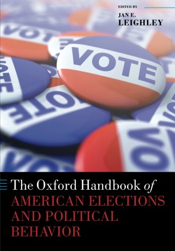 The Oxford Handbook of American Elections and Political Behavior (Oxford Handbooks of American Politics)