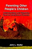 img - for By John L Stoller Parenting Other People's Children: Understanding and Repairing Reactive Attachment Disorder [Paperback] book / textbook / text book