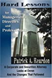 img - for Hard Lessons for Management, Directors, and Professionals: A Corporate and Securities Attorney Looks at Enron and the Changes That Followed book / textbook / text book