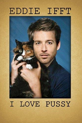 Eddie Ifft: I Love Pussy