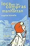Sophie Kinsella Loca por las compras en Manhattan/ Shopaholic Abroad (Shopaholic Series)
