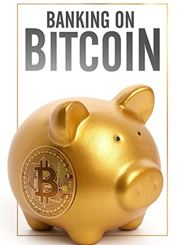 Banking on Bitcoin on Amazon Prime Instant Video UK