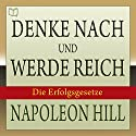 Denke nach und werde reich: Die Erfolgsgesetze [Think and Grow Rich: German Edition] Hörbuch von Napoleon Hill Gesprochen von: Christian Lux