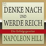 Image de Denke nach und werde reich: Die Erfolgsgesetze [Think and Grow Rich: German Edition]