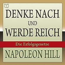 Denke nach und werde reich: Die 13 Erfolgsgesetze Hörbuch von Napoleon Hill Gesprochen von: Christian Lux