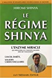 Le rgime Shinya : Le rgime du futur qui prviendra cancer, diabte, maladies cardio-vasculaires