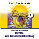 Effektiver Schnellkursus: Mental- und Gesundheitsberatung (Teil 7) Hörbuch von Kurt Tepperwein Gesprochen von: Kurt Tepperwein