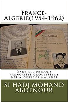 France-Algerie(1954-1962): Dans les prisons francaises