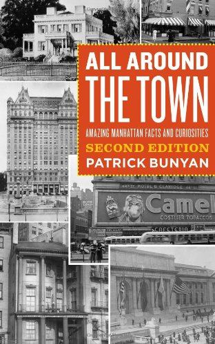 All Around the Town: Amazing Manhattan Facts and Curiosities, Second Edition (Empire State Editions)