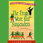 The Frogs Wore Red Suspenders | Jack Prelutsky