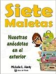 Siete Maletas: Nuestras An�cdotas en...
