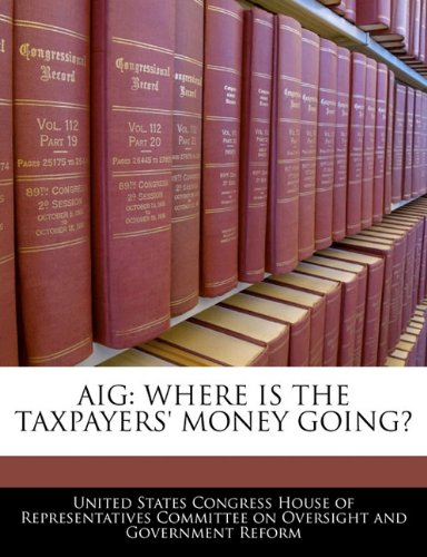 aig-where-is-the-taxpayers-money-going