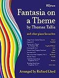 Richard Lloyd Fantasia on a Theme by Thomas Tallis and Other Piano Favourites