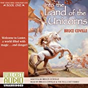 Into the Land of the Unicorns: The Unicorn Chronicles, Book 1 | Bruce Coville