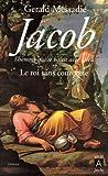 Jacob, l'homme qui se battit avec Dieu**: Le roi sans couronne