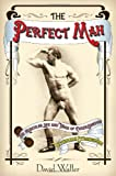 img - for The Perfect Man: The Muscular Life and Times of Eugen Sandow, Victorian Strongman book / textbook / text book