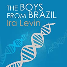 The Boys from Brazil Audiobook by Ira Levin Narrated by Mark Meadows