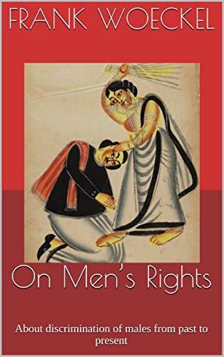Frank Woeckel - On Men's Rights: About discrimination of males from past to present (POLITICS AND TAX SERIES) (English Edition)