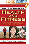 The Big Book Of Health And Fitness: A...