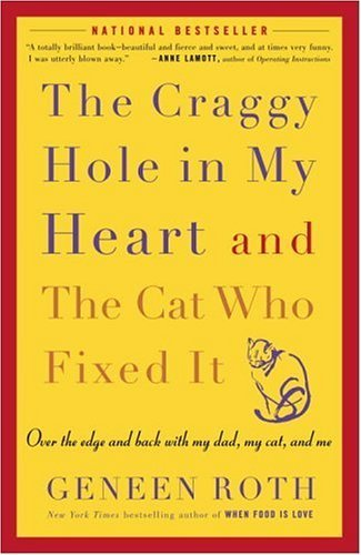 Geneen Roth - The Craggy Hole in My Heart and the Cat Who Fixed It
