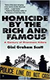 Homicide By The Rich and Famous (0425211312) by Scott, Gini Graham