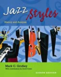 Jazz Styles: History and Analysis (8th Edition) (0130992828) by Mark C. Gridley