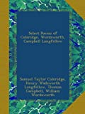 Select Poems of Coleridge, Wordsworth, Campbell Longfellow