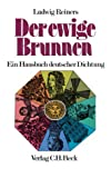 Der ewige Brunnen - Ein Hausbuch deutscher Dichtung. - Ludwig Reiners, Albert von Schirnding