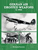 img - for German Air-Dropped Weapons to 1945 book / textbook / text book