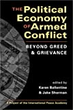 img - for The Political Economy of Armed Conflict: Beyond Greed and Grievance (Project of the International Peace Academy) book / textbook / text book