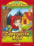 Caperucita Roja (Coleccion Cuentos de Ayer Para Ninos de Hoy) (Spanish Edition)