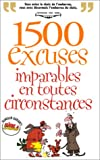 img - for 1500 excuses imparables en toutes circonstances book / textbook / text book