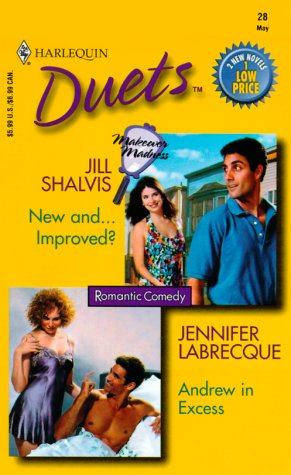 Duets #28 (New And...Improved?/Andrew In Excess) (Duets, 28), Shalvis & Brecque
