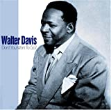 echange, troc Walter Davis - Don'T You Want To Go